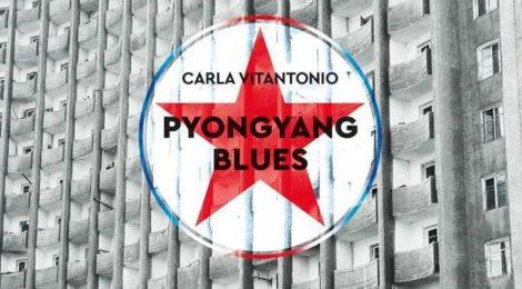 Pyongyang blues: intervista a Carla Vitantonio